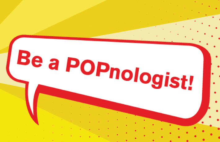 Become a POPnologist