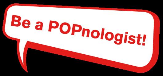Be a POPnologist