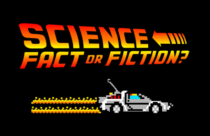 Science Fact or Fiction