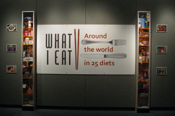 What I Eat: Around the World in 25 Diets exhibit