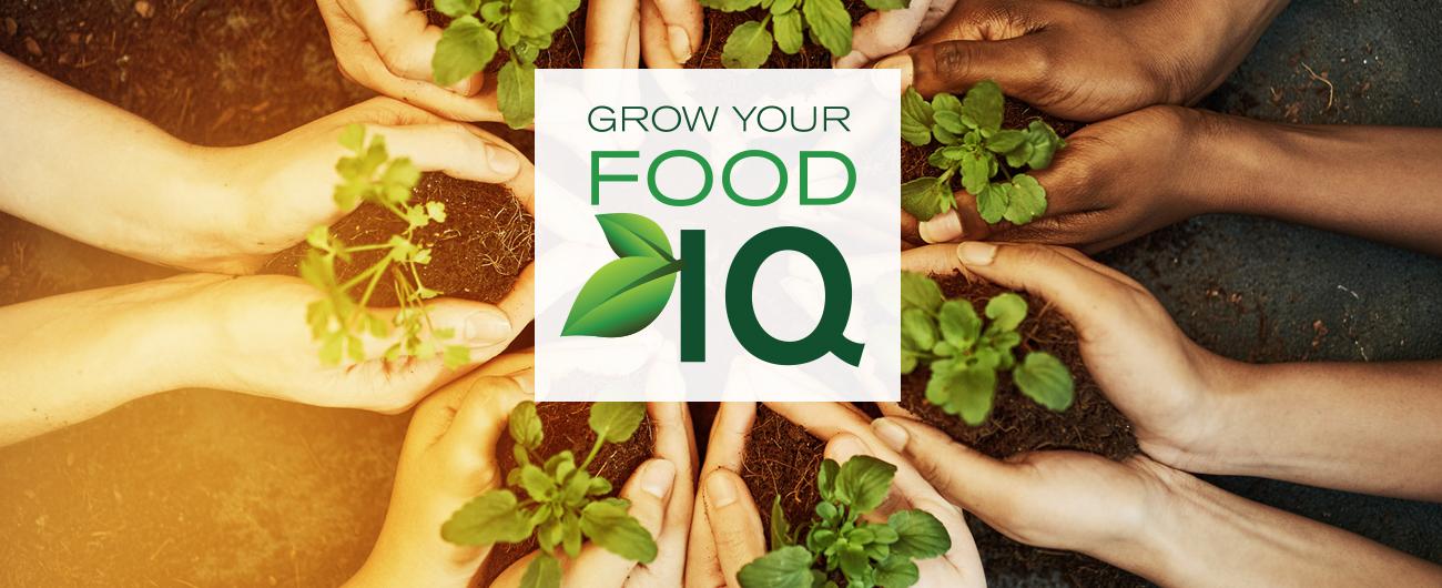 Grow Your Food IQ Weekend