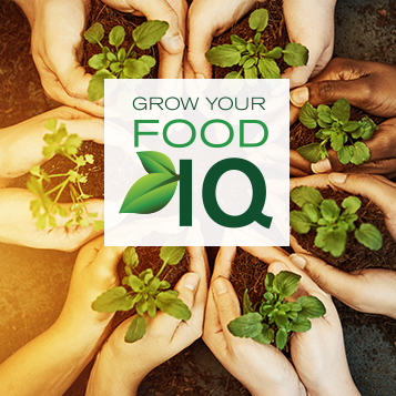 Grow Your Food IQ Weekend