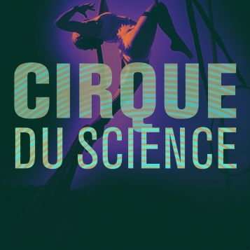 cirque du science