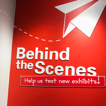 Behind the Scenes: Help us test new exhibits!