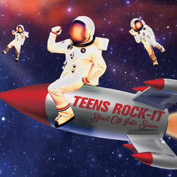 Teens Rock-It: Blast Off Into Space